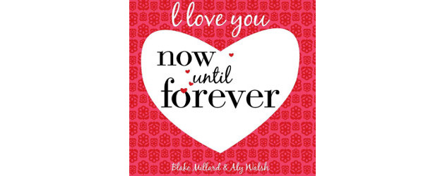 BOOK! I Love You Now Until Forever By Blake Millard & Aly Walsh >> www.alysbooks.com FACEBOOK | TWITTER I Love You Now Until Forever By Blake Millard & Aly Walsh […]