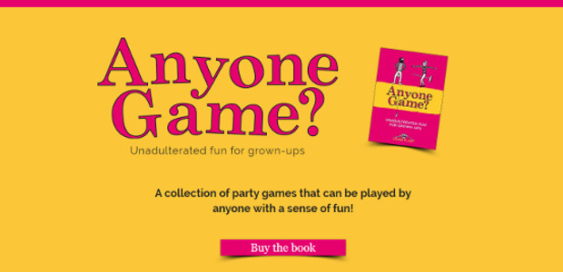 Anyone Game? For Adults, Friends & Family By Laura Plant >> www.anyonegame.org   Anyone Game? is a collection of party games that can be played by anyone with a sense […]