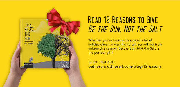 Be the Sun. NOT THE SALT by Dr. Harry D. Cohen www.bethesunnotthesalt.com www.bethesunnotthesalt.com INSTAGRAM | FACEBOOK | TWITTER This is a gift that keeps on giving because it teaches you […]