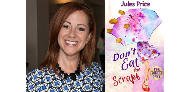 "Don't Eat the Scraps: and other powerful ""Jules' Rules"" for Success in any New Relationship! Author Jules Price! Buy on Amazon here >> www.amazon.co.uk//dp/0578590905/ ""Don't Eat the Scraps"" describes the […]"