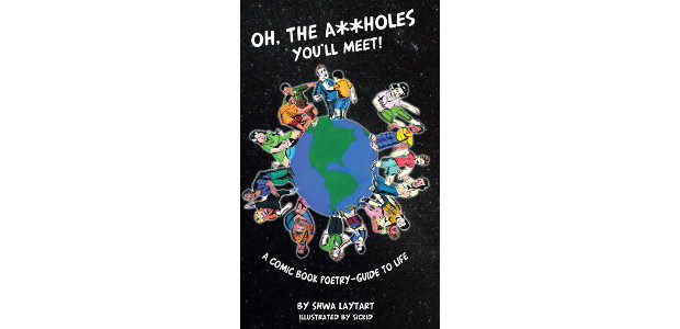 """Oh, the A**holes You'll Meet!: A Comic Book Poetry-Guide To Life by Shwa Laytart (Author), Sickid ! (Illustrator) On Amazon >> www.amazon.com/Oh-holes-Youll-Meet-Poetry-Guide/dp/1733422722 """"Oh, the A**holes You'll Meet!"""" is a comic […]"""