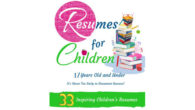 Book: Resumes for Children – 17 Years Old and Under This Mom's Choice Award Gold Recipient book makes a great gift for any child. The 33 children's resumes in this […]