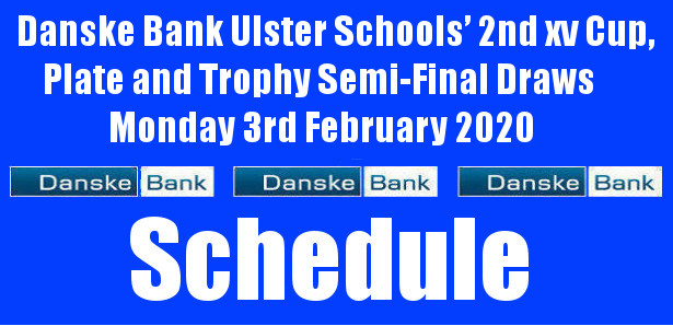 Danske Bank Ulster Schools' 2ndxv Cup, Plate and Trophy Semi-Final Draws Monday 3rd February 2020 The draws for the Semi-Finals of the Danske Bank Ulster Schools' 2ndxv Cup, Plate and […]