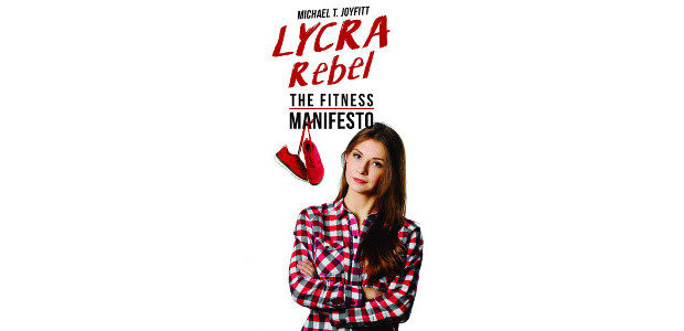 Lycra Rebel: The Fitness Manifesto by Michael T. Joyfitt (Author) www.austinmacauley.com There is no mystery and no magic pills that can change your life and body. If you see any […]