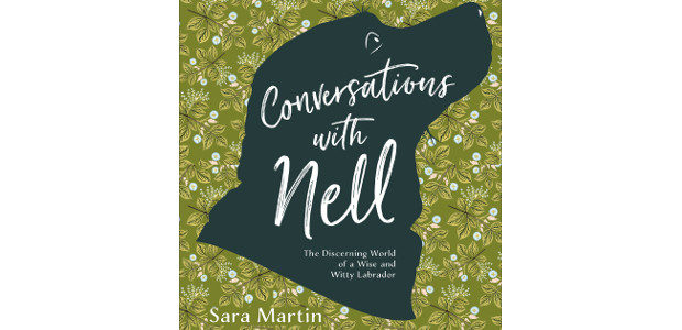 Conversations with Nell – The Discerning World of a Wise & Witty Labrador…… by Sara Martin £20.99 ISBN 9780764359293 it can be ordered through the distributor Gazelle, your local bookshop […]
