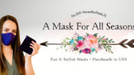 A Mask For All seasons ! So adorable ! Fun & Stylish Masks ! www.amaskforallseasons.etsy.com reversible & Adjustable ! As featured in Woman's World Magazine & adjustable ear loops! Unique, […]
