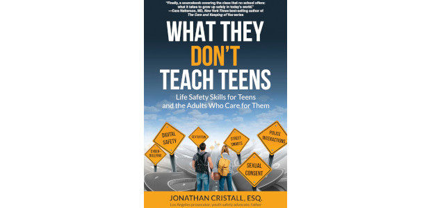 What They Don't Teach Teens: Life Safety Skills for Teens and the Adults Who Care for Them by Jonathan Cristall Los Angeles Prosecutor and father of three sons provides other […]