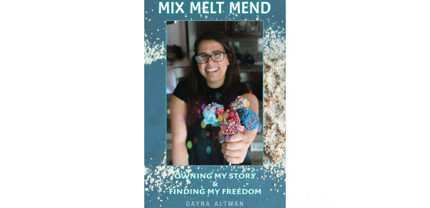 Mix, Melt, Mend: Owning my Story & Finding my Freedom by Dayna Altman Mix, Melt, Mend: Owning My Story & Finding My Freedom is the authentic account and journey of […]