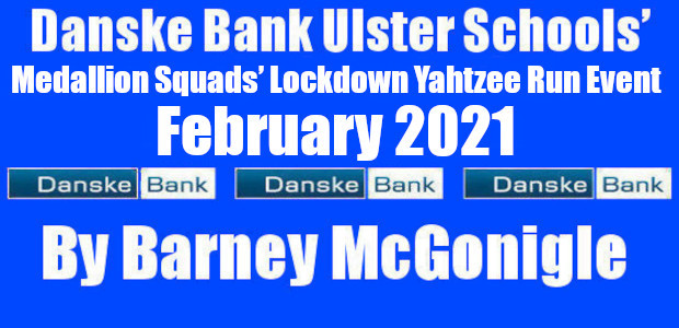 Danske Bank Ulster Schools' Medallion Yahtzee Lockdown Running Challenge Event-Update-22nd February-27th February 2021 Following the success of the Danske Bank Ulster Schools' Senior Squads' Lockdown Running Challenge event held at […]