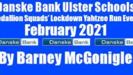 Danske Bank Ulster Schools' Medallion Squads' Lockdown Yahtzee Run Event February 2021 Having masterminded the recent successful Danske Bank Ulster Schools' Senior Squads' Lockdown Challenge Fun Run event, John Andrews […]