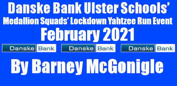 Danske Bank Ulster Schools' Medallion Squads' Lockdown Yahtzee Run Event February 2021 Having masterminded the recent successful Danske Bank Ulster Schools' Senior Squads' Lockdown Challenge Fun Run event, John Andrews […]