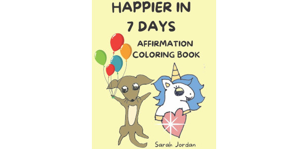 Happier in 7 Days Affirmation Coloring Book: Inspirational Coloring Books for Kids, Cute Animals, by Sarah Maccarelli Jordan (Eg: I am enough, I am safe, I am brilliant, I am […]