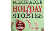 Miserable Holiday Stories Offers Tongue-in-Cheek Escape from Seasonal Stress Newark, NJ, August 6, 2021 — What do Jewish Elvis impersonators, a kidnapped Santa Claus, confused parents, horrific holiday traffic, unbreakable […]
