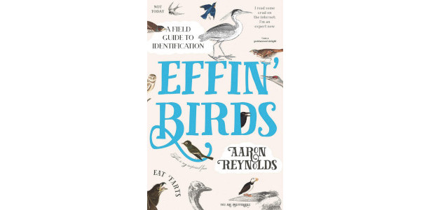 BOOK :- Effin' Birds: A Field Guide to Identification by Aaron Reynolds With Effin Birds, the most eagerly anticipated new volume in the noble avocation of bird identification, you can […]