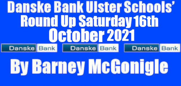 Danske Bank Ulster Schools' Round Up Saturday 16th October 2021 A number of the Danske Bank Ulster Schools' U16 Cup Section 3 games took place on Wednesday 13th October. In […]