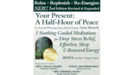Your Present: A Half-Hour of Peace, 2nd Edition Revised and Expanded: 3 Soothing Guided Meditations for Deep Stress Relief, Effortless Sleep & Renewed Energy (Available on MP3 Download or CD) […]